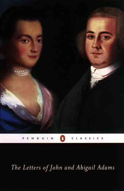 The Letters of John and Abigail Adams By Adams, John/ Shuffleton, Frank (EDT)/ Adams, Abigail