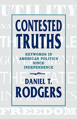 Contested Truths By Rodgers, Daniel T.